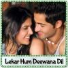 Maloom - Lekar Hum Deewana Dil (2014)