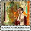 Kuchh Pal Ki Zindagi - Ik Jholi Mein Phool Ek Jholi Mein Kaante (MP3 Format)