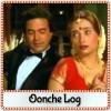 Aaj Tu Gair Sahi - Oonche Log