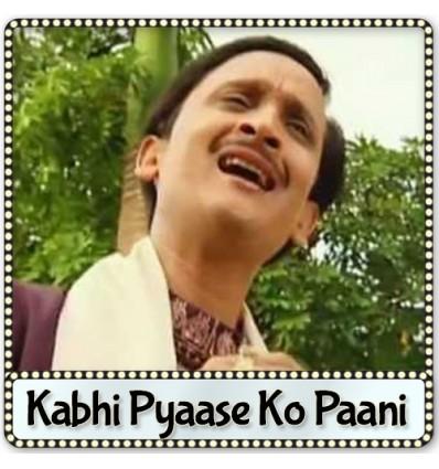 Kabhi Pyaase Ko Paani - Kabhi Pyaase Ko Paani