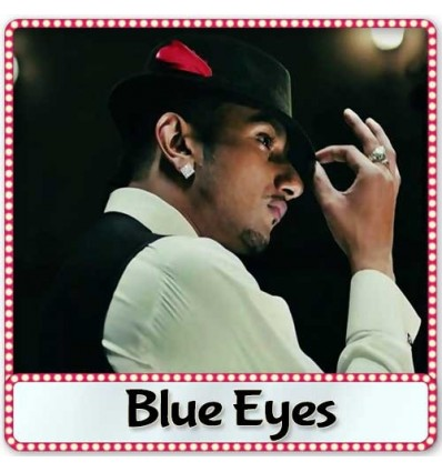 Blue Eyes - Yo Yo Honey Singh (2014)