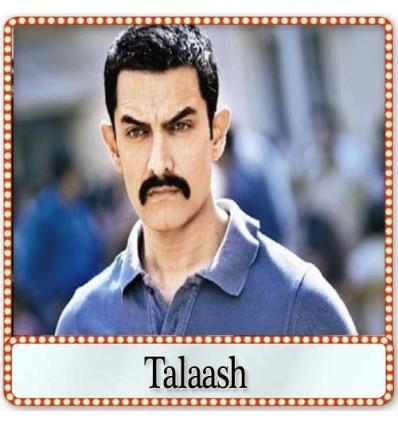 Laakh Kahe Duniya - Talash Mp3 karaoke