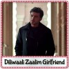 Tere Liye - Diliwaali Zaalim Girlfriend