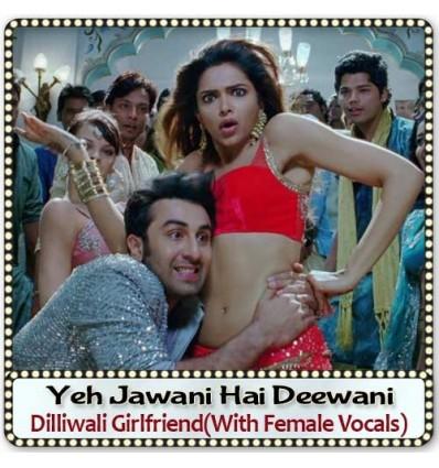 Dilliwali Girlfriend(With Female Vocals)