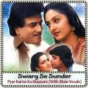 Pyar Karne Ka Mausam (With Male Vocals)