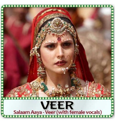 Salaam Aaya - Veer (with female vocals)