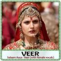 Salaam Aaya - Veer (with female vocals)