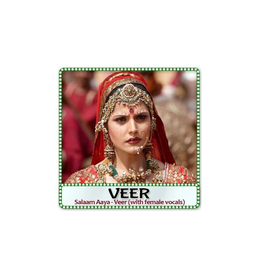 Salaam Aaya - Veer with female vocals Karaoke | VEER