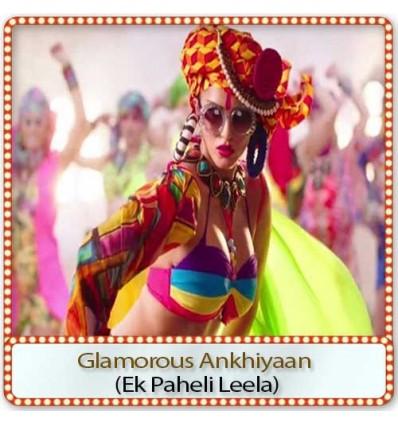Glamorous Ankhiyaan - Ek Paheli Leela