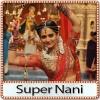 Dhaani Chunariya - Super Nani (MP3 Format)