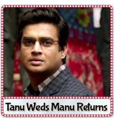 Mat Ja Re - Tanu Weds Manu Returns