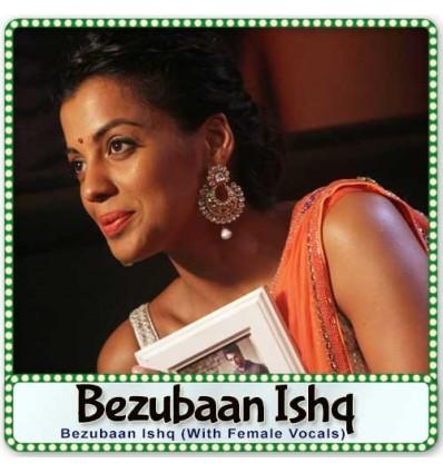 Bezubaan Ishq (With Female Vocals)