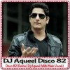 Disco 82 (Remix) Dj Aqueel (With Male Vocals)