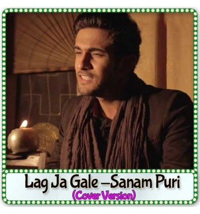 Lag Ja Gale - (Cover Version) - Sanam Puri (MP3 Format)