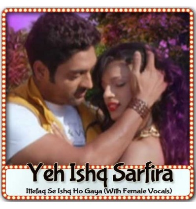 Ittefaq Se Ishq Ho Gaya (With Female Vocals)
