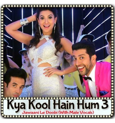 Jawaani Le Doobi (With Male Vocals) - Kya Kool Hain Hum 3 (MP3 Format)