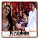 Aap Ka Aana-With Female Vocals - Kurukshetra (MP3 Format)
