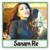 Sanam Re (Female) Unplugged