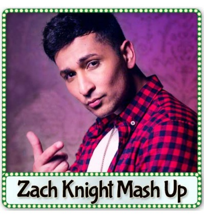 Zach Knight Mash Up Mp3 Karaoke - Bollywood Mash Up (MP3 Format)
