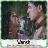 Main Toh Deewani Huyi (With Male Vocals) - Vansh (MP3 Format)