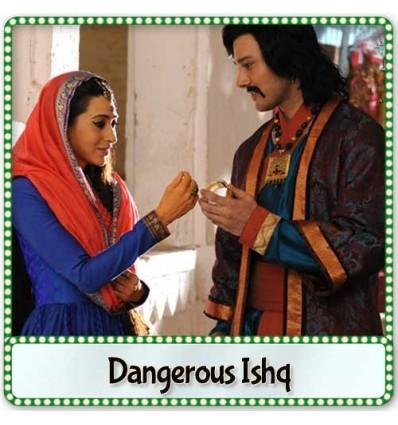 Naina Re Karaoke | Dangerous Ishq Karaoke