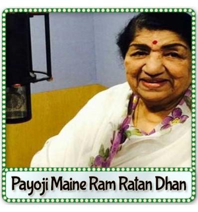Payoji Maine Ram Ratan Dhan Payo - Payoji Maine Ram Ratan Dhan