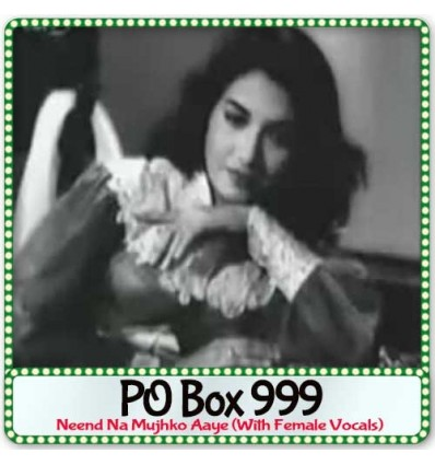 Neend Na Mujhko Aaye (With Female Vocals) - PO Box 999