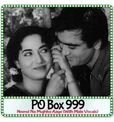 Neend Na Mujhko Aaye (With Male Vocals) - PO Box 999