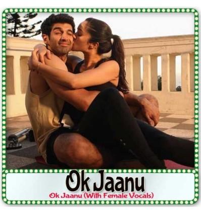 Ok Jaanu (With Female Vocals)