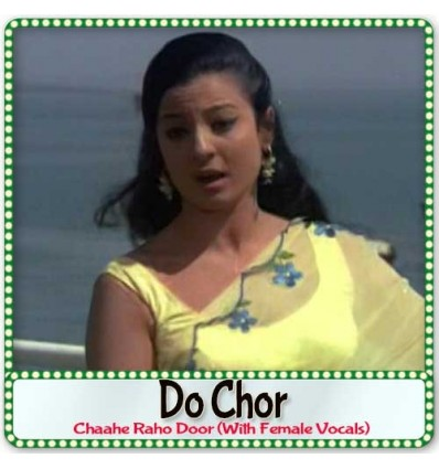 Chaahe Raho Door (With Female Vocals)