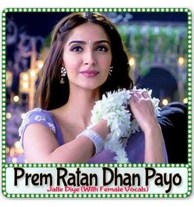 Jalte Diye (With Female Vocals) - Prem Ratan Dhan Payo (MP3 Format)
