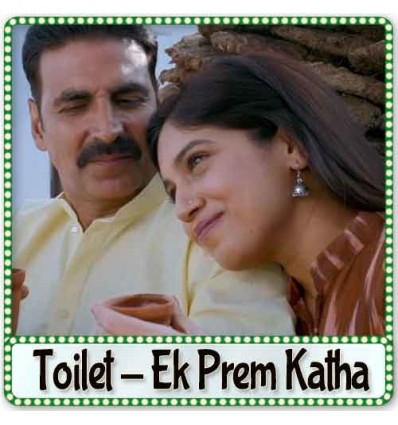 Bakheda (With Female Vocals) - Toilet - Ek Prem Katha