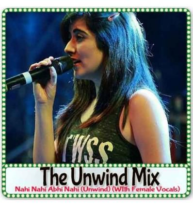 Nahi Nahi Abhi Nahi (Unwind) (WIth Female Vocals)