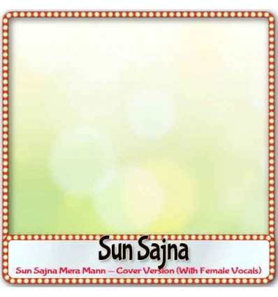 Sun Sajna Mera Mann - Cover Version (With Female Vocals)