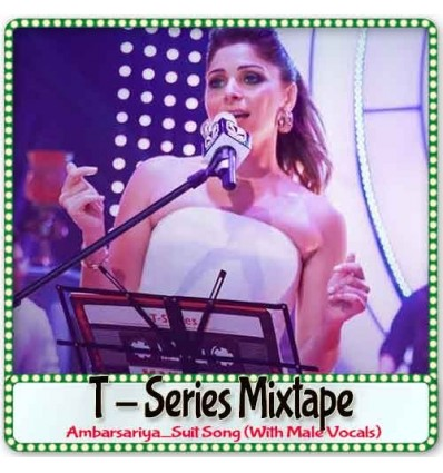 Ambarsariya - Suit Song Mixtape (With Male Vocals)