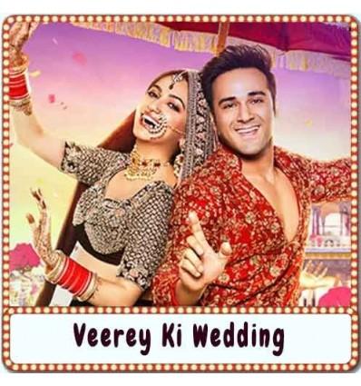Veerey Ki Wedding Karaoke - Veerey Ki Wedding (MP3 Format)