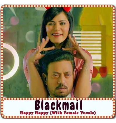 Happy Happy (With Female Vocals) Karaoke - Blackmail (MP3 Format)
