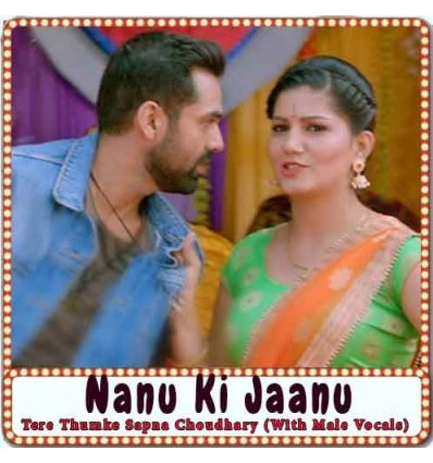 Tere Thumke Sapna Choudhary (With Male Vocals) Karaoke - Nanu Ki Jaanu (MP3 Format)