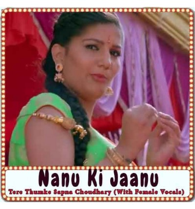 Tere Thumke Sapna Choudhary (With Female Vocals) Karaoke - Nanu Ki Jaanu (MP3 Format)