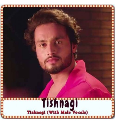 Tishnagi (With Male Vocals) Karaoke - Tishnagi (MP3 Format)