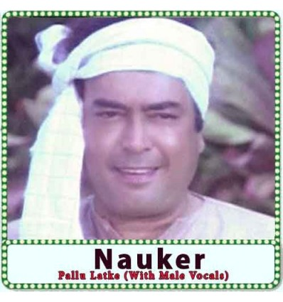 Pallu Latke (With Male Vocals) Karaoke - Nauker (MP3 Format)