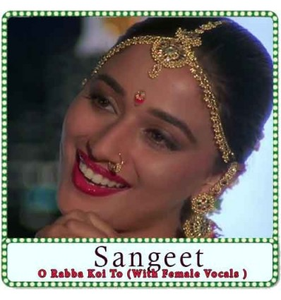 O Rabba Koi To (With Female Vocals ) Karaoke - Sangeet (MP3 Format)