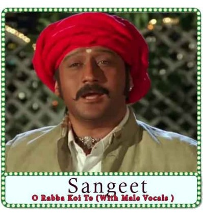 O Rabba Koi To (With Male Vocals ) Karaoke - Sangeet (MP3 Format)