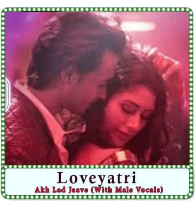 Akh Lad Jaave (With Male Vocals) Karaoke - Loveyatri