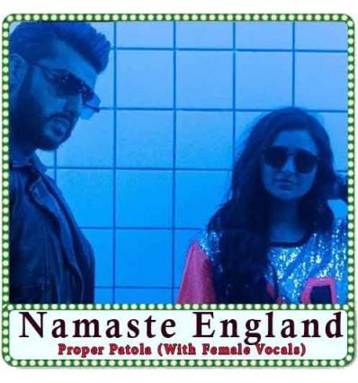 Proper Patola (With Female Vocals) Karaoke - Namaste England