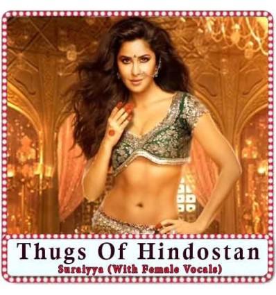 Suraiyya (With Female Vocals) Karaoke - Thugs Of Hindostan