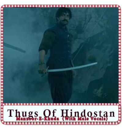 Manzoor-E-Khuda (With Male Vocals) Karaoke - Thugs Of Hindostan
