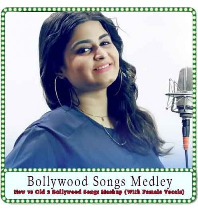 New vs Old 2 Bollywood Songs Mashup (With Female Vocals) Karaoke - Bollywood Songs Medley