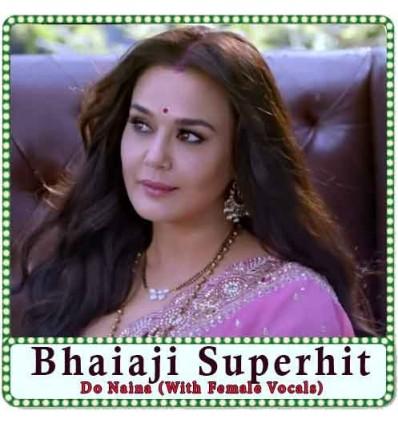 Do-Naina-With-Female-Vocals-Bhaiaji-Superhit