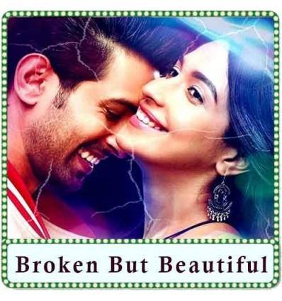 Ye Kya Hua Karaoke - Broken But Beautiful
